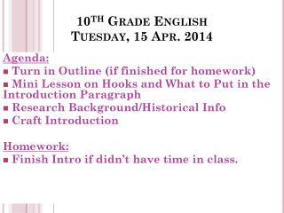 10 th  Grade English Tues day ,  15 Apr. 2014