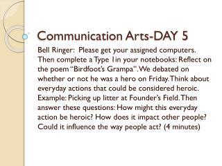 Communication Arts-DAY 5