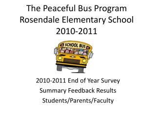 The Peaceful Bus Program Rosendale Elementary School 2010-2011
