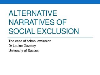 A lternative narratives of social exclusion