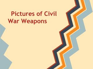 Pictures of Civil War Weapons