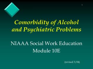 Comorbidity of Alcohol  and Psychiatric Problems