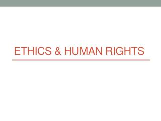 Ethics & human rights