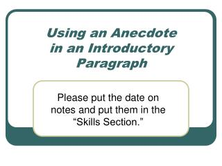 Using an Anecdote  in an Introductory Paragraph