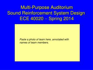 Multi-Purpose Auditorium Sound Reinforcement System Design  ECE 40020    Spring  2014