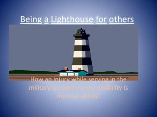 Being a Lighthouse for others