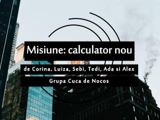 Misiune: calculator nou