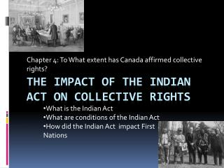 THE IMPACT OF THE INDIAN ACT ON COLLECTIVE RIGHTS