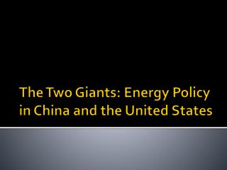 The Two Giants: Energy Policy in China and the United States