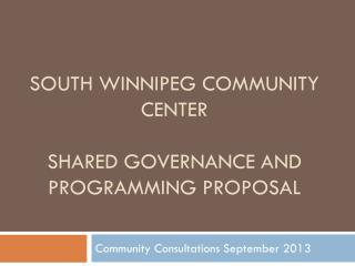 South Winnipeg Community Center Shared Governance and Programming Proposal