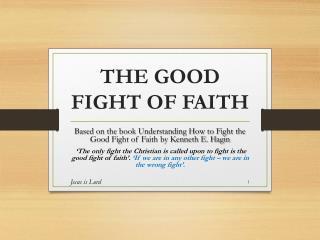 THE GOOD FIGHT OF FAITH