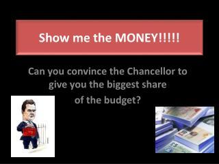 Show me the MONEY!!!!!