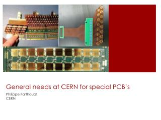 General needs  at CERN  for special PCB's