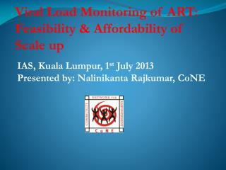 Viral Load Monitoring of ART: Feasibility & Affordability of Scale up