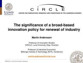 The  significance of a broad-based  innovation  policy for renewal of  industry