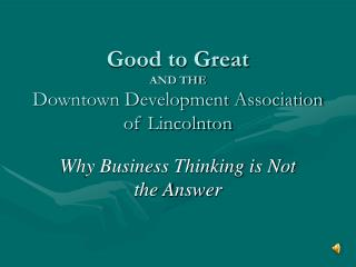 Good to Great  AND THE Downtown Development Association of Lincolnton