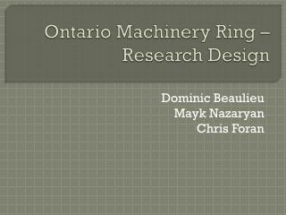 Ontario Machinery Ring –  Research Design