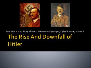 The Rise And Downfall of  Hitler