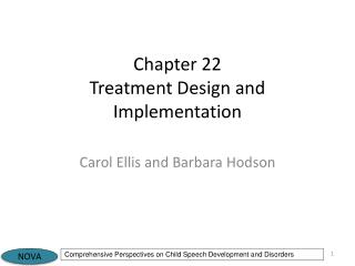 Chapter 22 Treatment Design and Implementation