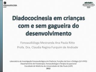 Diadococinesia  em crianças com e sem  gagueira do desenvolvimento