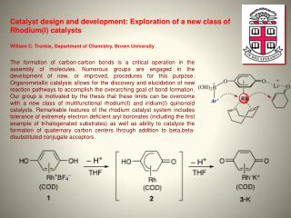 Catalyst design and development: Exploration of a new class of  Rhodium(I ) catalysts