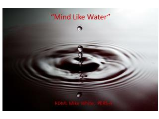 """Mind Like Water"""