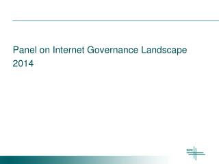 Panel  on Internet Governance Landscape  2014