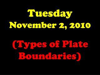 Tuesday November 2, 2010