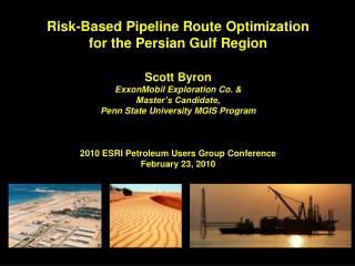 Risk-Based Pipeline Route Optimization  for the Persian Gulf Region Scott Byron