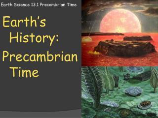 Earth Science 13.1 Precambrian Time