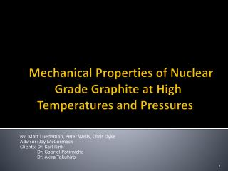 """"""" Mechanical Properties of Nuclear Grade Graphite at High Temperatures and Pressures """""""