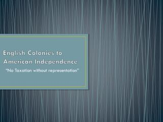 English Colonies to American Independence