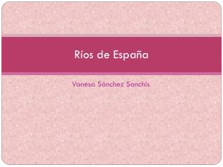 R�os de Espa�a