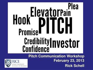 Pitch Communication Workshop February 23, 2013 Rick Schell