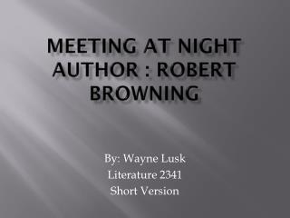 Meeting at night Author : Robert Browning