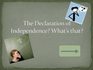 The Declaration of Independence? What's that?