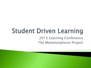 Student Driven Learning