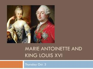 Marie Antoinette and King Louis  XVi