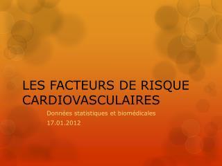 LES FACTEURS DE RISQUE CARDIOVASCULAIRES