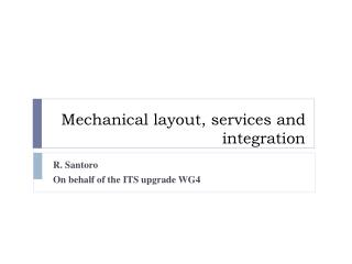 Mechanical layout, services and integration