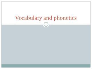 Vocabulary  and  phonetics