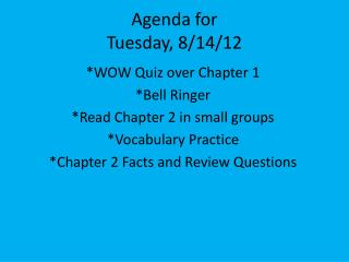 Agenda for  Tuesday, 8/14/12