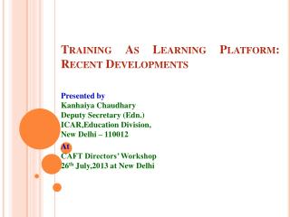 Training As Learning Platform: Recent Developments