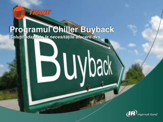 Programul  Chiller  Buyback