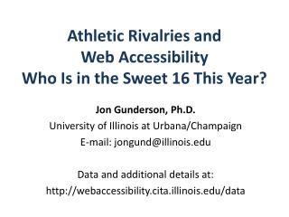 Athletic Rivalries  and  Web Accessibility  Who  Is in the Sweet 16 This Year?