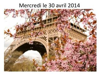 Mercredi  le 30  avril  2014