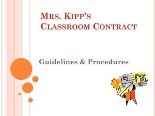 Mrs. Kipp's  Classroom Contract