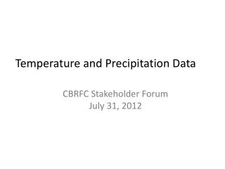 Temperature and Precipitation Data