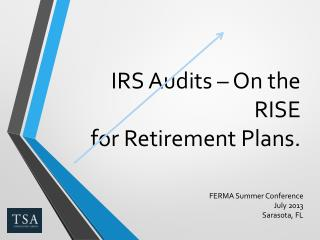 IRS Audits – On the RISE  for Retirement Plans.