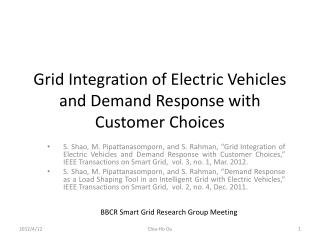 Grid Integration of Electric Vehicles and Demand Response with Customer Choices